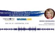 Mivel készül a debreceni Hotel Lycium az újranyitás után? – podcast