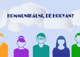 Kommunikálni, de hogyan?