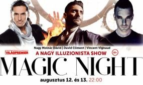 MAGIC NIGHT - A nagy illuzionista show - ahol a lehetetlen lehetségessé válik!