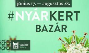 Nyárkert Bazár június 17-től augusztus 28-ig