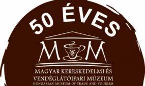 MKVM 50 – jubileumi kiállítás és gálaest a Magyar Kereskedelmi és Vendéglátóipari Múzeumban