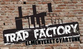 Dübörög a Trap Factory!
