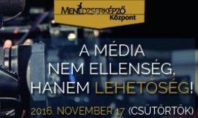 A média nem ellenség, hanem lehetőség!